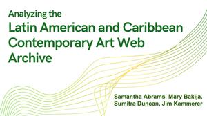 Team: Latin American and Caribbean Contemporary Art Web Presentation